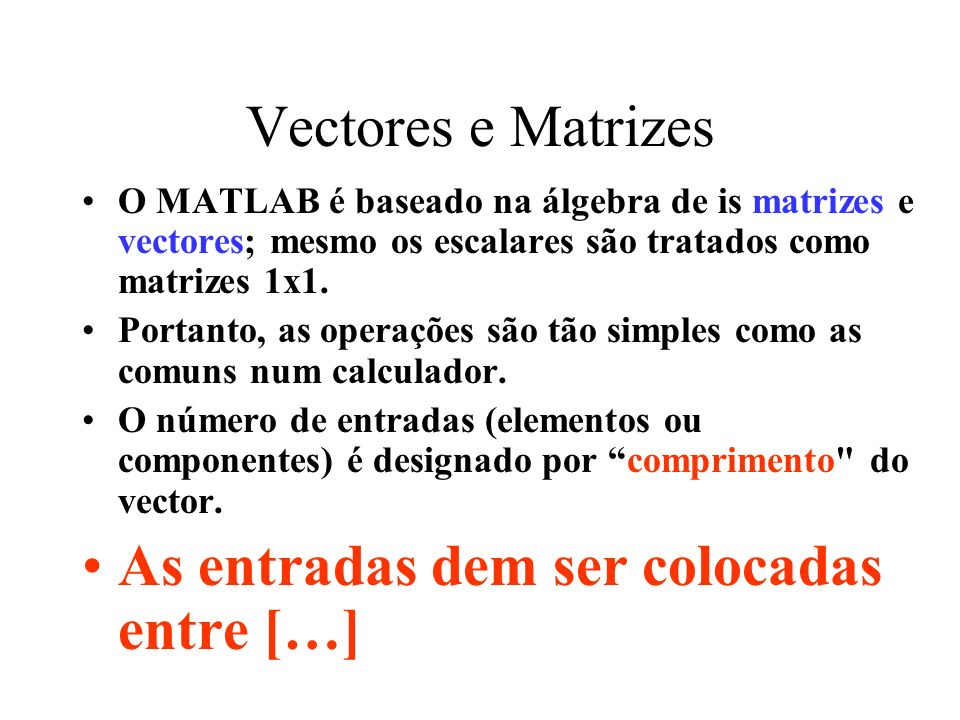 As entradas dem ser colocadas entre […]